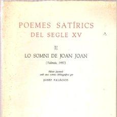 Libros de segunda mano: POEMES SATIRICS DEL SEGLE XV : II LO SOMNI. DE JOAN JOAN VALENCIA 1497). EDICIÓ FACSIMIL. POESIA. Lote 26534708