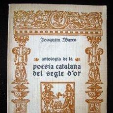 Libros de segunda mano: ANTOLOGIA DE LA POESIA CATALANA DEL SEGLE D'OR - JOAQUÍM MARCO. Lote 5121619