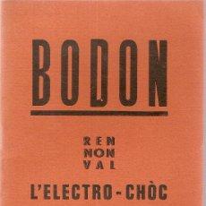 Libros de segunda mano: BODON REN NON VAL. L'ELECTRO- CHOC. 4 VERTATS Nº 14. RIOLS : J. LARZAC, 1970. POESIA OCCITANA. Lote 183842867