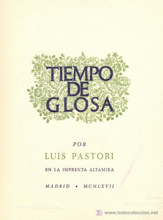 TIEMPO DE GLOSA. POESÍA. LUÍS PASTORI, 1967 (Libros de Segunda Mano (posteriores a 1936) - Literatura - Poesía)