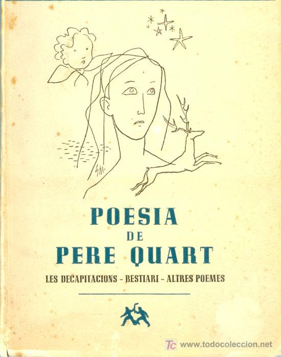 0012 POESÍA DE PERE CUARTO las decapitaciones BESTIARI OTROS POEMAS 1949 Ayma POEMA (Libros de Segunda Mano (posteriores a 1936) - Literatura - Poesía)