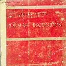 Libros de segunda mano: DAMASO ALONSO - POEMAS ESCOGIDOS -. Lote 27519258