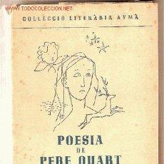Libros de segunda mano: POESIA DE PERE QUART : LES DECAPITACIONS, BESTIARI, ALTRES POEMES. BARCELONA : AYMA, 1949. 1A. ED.. Lote 25937815