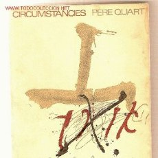 Libros de segunda mano: CIRCUMSTANCIES / PERE QUART. BARCELONA, 1968. POESIA. Lote 24242506