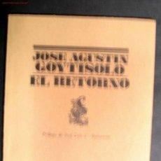 Libros de segunda mano: EL RETORNO (LIBRO DE POESÍA) DE JOSÉ AGUSTÍN GOYTISOLO, PREMIO CERVANTES. Lote 2147247