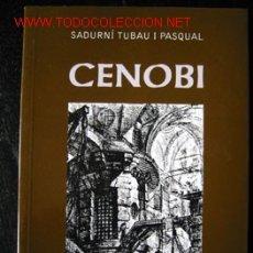 Libros de segunda mano: CENOBI - PREMI 'GRANDALLA' DE POESIA 2002 (PRINCIPAT D'ANDORRA), POR SADURNÍ TUBAU I PASQUAL. Lote 13283578