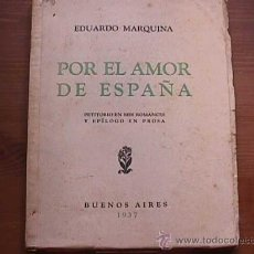 Libros de segunda mano: POR EL AMOR DE ESPAÑA, EDUARDO MARQUINA, POESIA, BUENOS AIRES, 1937. Lote 11806891