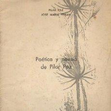 Libros de segunda mano: POETICA Y POESIA DE PILAR PAZ. PAZ PILAR; PEMAN JOSE MARIA . A-POE-498. Lote 3383851