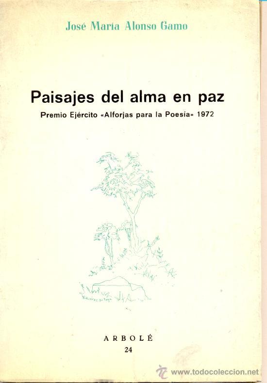 JOSÉ Mª. ALONSO GAMO. PAISAJES DEL ALMA EN PAZ. POESÍA. MADRID, 1976 (Libros de Segunda Mano (posteriores a 1936) - Literatura - Poesía)