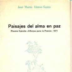 Gebrauchte Bücher - José Mª. ALonso Gamo. Paisajes del alma en paz. Poesía. Madrid, 1976 - 10353979