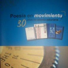 Libros de segunda mano: POESIA EN MOVIMIENTU, 30 AÑOS DE POESIA ASTURIANA. Lote 27065882