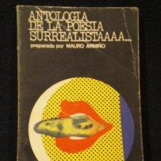 Libros de segunda mano: ANTOLOGIA DE LA POESIA SURREALISTA. PREPARADA POR MAURO ARMIÑO. VISOR 1971 181 PAG. Lote 26630664