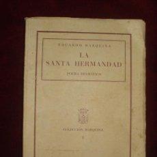 Libros de segunda mano: EDUARDO MARQUINA - LA SANTA HERMANDAD - POEMA DRAMATICO. Lote 12669699