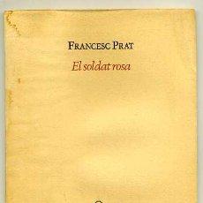 Libros de segunda mano: FRANCESC PRAT - EL SOLDAT ROSA - PREMI DE POESÍA ESTELLÉS 1983. Lote 25374543