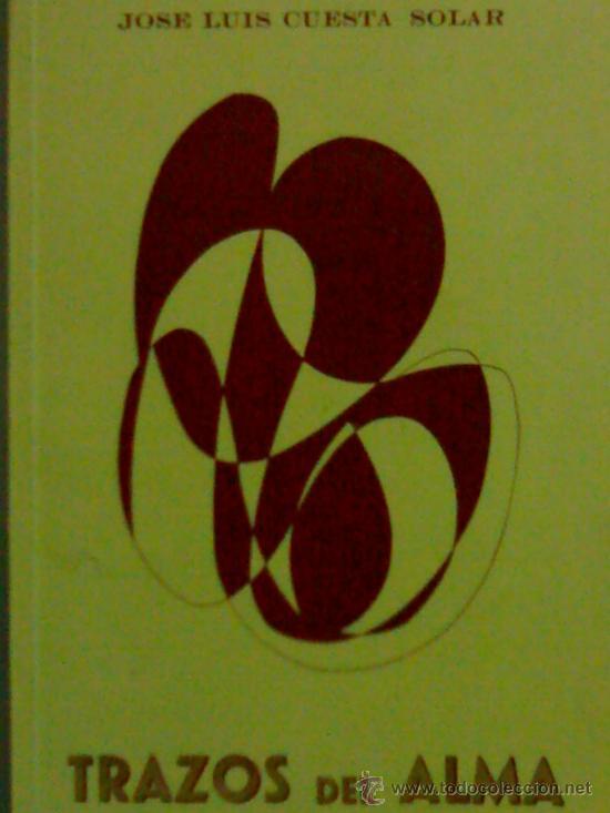 JOSE LUIS CUESTA SOLAR TRAZOS DEL ALMA POESIA (Libros de Segunda Mano (posteriores a 1936) - Literatura - Poesía)