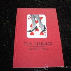 Livres d'occasion: TUS PIERNAS. RICARDO LABRA. ASTURIAS. POESIA. Lote 24284907