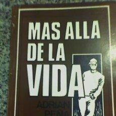 Libros de segunda mano: MAS ALLA DE LA VIDA (POESIA Y PROSA ARGENTINA), POR ADRIÁN PEÑA - 1990 (LIBRO DE AUTOR) RARO!. Lote 20631907