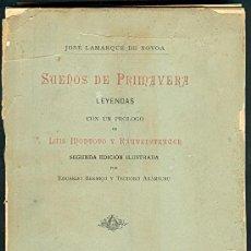 Libros de segunda mano: NUMULITE L0119 SUEÑOS DE PRIMAVERA 1891 FIRMADO Y DEDICADO POR AUTOR JOSÉ LAMARQUE NOOA POESIA. Lote 15303056