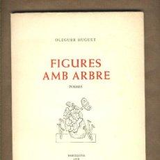 Libros de segunda mano: FIGURES AMB ARBRE - OLEGUER HUGUET - POEMES - REUS - BARCELONA 1978 - PÒRTIC PERE RIBOT. Lote 42803864