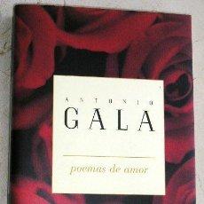 Libros de segunda mano: ANTONIO GALA - POEMAS DE AMOR.. Lote 17775152