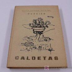 Libros de segunda mano: CALDETAS, POESIES. BALDIRI CRUELLS FOLGUERA, 1969. 150 PAG. . Lote 16654451