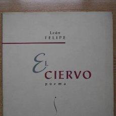Libros de segunda mano: EL CIERVO. POEMA. PRÓLOGO DE JUAN REJANO. FELIPE (LEÓN). Lote 17172616