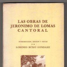 Libros de segunda mano: LAS OBRAS DE JERONIMO DE LOMAS CANTORAL POR LORENZO RUBIO GONZALEZ. DIPUTACION DE VALLADOLID 1980. Lote 107522471