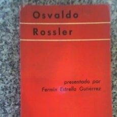 Libros de segunda mano: OSVALDO ROSSLER, PRESENTADO POR FERMÍN ESTRELLA GUTIÉRREZ - EDICIONES CULTURALES ARGENTINAS - 1968. Lote 17164325