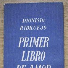 Libros de segunda mano: PRIMER LIBRO DE AMOR. 1935-1939. RIDRUEJO (DIONISIO). Lote 17466814