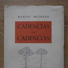 Libros de segunda mano: CADENCIAS DE CADENCIAS. (NUEVAS DEDICATORIAS). MACHADO (MANUEL). Lote 17722407