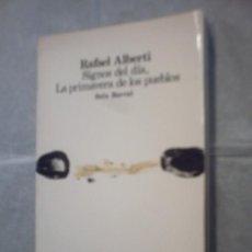 Libros de segunda mano: SIGNOS DEL DÍA. LA PRIMAVERA DE LOS PUEBLOS DE RAFAEL ALBERTI (SEIX BARRAL). Lote 24491968