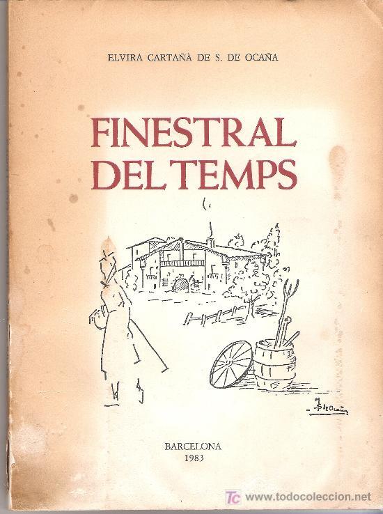 FINESTRAL DEL TEMPS 1983 ELVIRA CARTAÑA DE S. DE OCAÑA - SIGNAT I DEDICAT PER L´AUTORA (Libros de Segunda Mano (posteriores a 1936) - Literatura - Poesía)