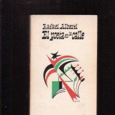 Libros de segunda mano: EL POETA EN LA CALLE /POR: RAFAEL ALBERTI - POESIA CIVIL 1931 - 1965 - EDITA: DOGAL EBRO 1977. Lote 19463862