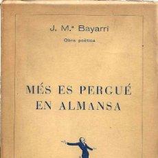 Libros de segunda mano: * POESÍA * VALENCIA * MÉS ES PERGUÉ EN ALMANSA / J.Mª BAYARRI - 1953. Lote 20171428