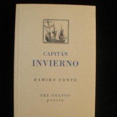 Libros de segunda mano: CAPITAN INVIERNO. RAMIRO FONTE. PRE-TEXTOS. 2002 170 PAG. Lote 20071430