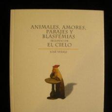 Libros de segunda mano: ANIMALES, AMORES, PARAJES Y BLASFEMIAS. JOSE VIÑALS. GERMANIA. 2000 117 PAG. Lote 20109349