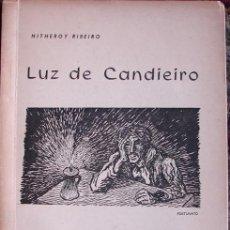 Libros de segunda mano: LUZ DE CANDIEIRO, POR NITHEROY RIBEIRO, PRIMERA EDICION FIRMADA POR EL AUTOR.. Lote 27355997