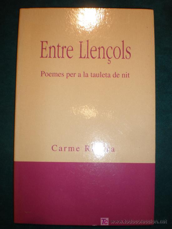 ENTRE LLENÇOLS - POEMES PER A LA TAULETA DE NIT - LIBRO EN CATALÀ DE CARME ROVIRA - 119 PAG. (Libros de Segunda Mano (posteriores a 1936) - Literatura - Poesía)