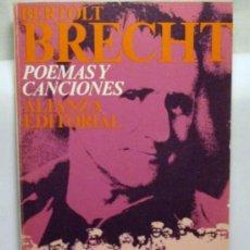Libros de segunda mano: BERTOLT BRECHT -POEMAS Y CANCIONES-. Lote 25281499