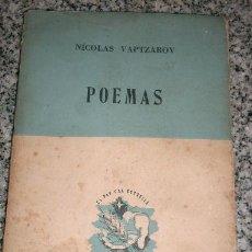 Libros de segunda mano: POEMAS, POR NICOLÁS VAPTZAROV - EDITORIAL LAUTARO - ARGENTINA - 1954 - MUY RARO!!!. Lote 26406176