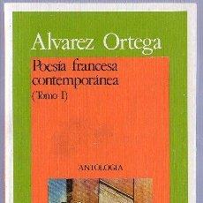 Libros de segunda mano: ALVAREZ ORTEGA. POESIA FRANCESA CONTEMPORANEA. ANTOLOGIA. AKAL BOLSILLO. 1983. TOMO I Y II.. Lote 21226265