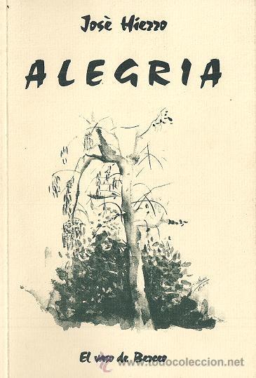 JOSÉ HIERRO / ALEGRÍA . ED. TORREMOZAS 1999 COLECCIÓN EL VASO DE BERCEO PREMIO ADONAIS 1947 . (Libros de Segunda Mano (posteriores a 1936) - Literatura - Poesía)