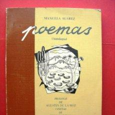 Libros de segunda mano: POEMAS (ANTOLOGÍA) - MANUELA SUÁREZ. Lote 21712994