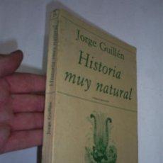 Libros de segunda mano: HISTORIA MUY NATURAL ANTOLOGÍA POÉTICA JORGE GUILLÉN PERALTA RM39068. Lote 23541030