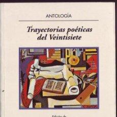 Libros de segunda mano: TRAYECTORIAS POÉTICAS DEL VEINTISIETE.. Lote 22182697