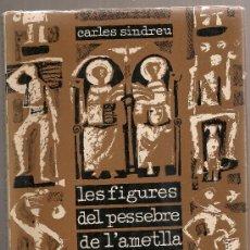 Libros de segunda mano: LES FIGURES DEL PESSEBRE DE L'AMETLLA DEL VALLES / C. SINDREU; COLOFONS J.V. FOIX I J. DE MORAGAS. . Lote 26598680