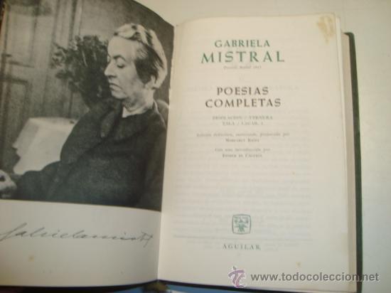 Libros de segunda mano: GABRIELA MISTRAL - POESÍAS COMPLETAS - BIBLIOTECA PREMIOS NOBEL - AGUILAR (1966) - Foto 2 - 22512428