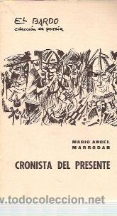 MARIO ÁNGEL MARRODAN: CRONISTA DEL PRESENTE (BARCELONA, 1964) COLECCIÓN EL BARDO Nº7. 1ª EDICIÓN (Libros de Segunda Mano (posteriores a 1936) - Literatura - Poesía)