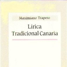 Libros de segunda mano: LÍRICA TRADICIONAL CANARIA //// MAXIMIANO TRAPERO.. Lote 22875968