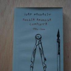 Libros de segunda mano: POESIA AMOROSA COMPLETA DE JOAN MARGARIT - PROA. Lote 26643289